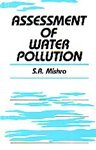 Assessment of Water Pollution: S.R. Mishra