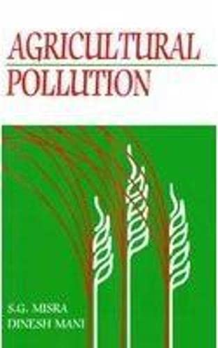 Agricultural Pollution: Dinesh Mani,S.G. Misra