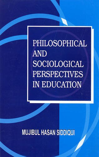 Philosophical and Sociological Perspectives in Education: M.H. Siddiqui
