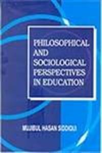 9788131306451: Philosophical and Sociological Perspective in Education