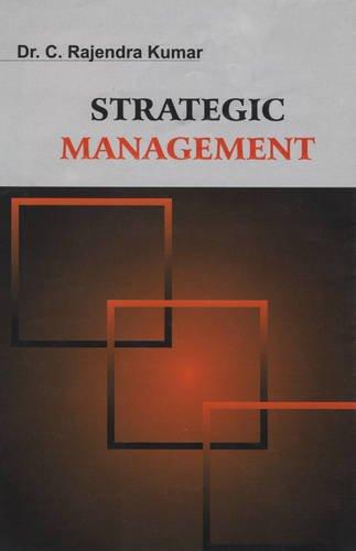 Strategic Management: Kumar C. Rajendra