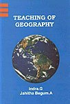 Teaching of Geography: A. Jahitha Begum,Indra G.