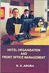 9788131306789: Hotel Organisation and Front Office Management
