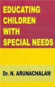 Educating Children With Special Needs: N. Arunachalam