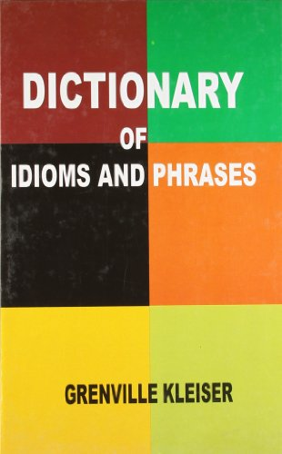 Dictionary of Idioms and Phrases: Grenville Kleiser
