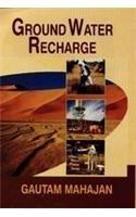 Ground Water Recharge: Gautam Mahajan