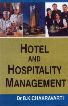 Hotel and Hospitality Management: Chakravarti B.K.