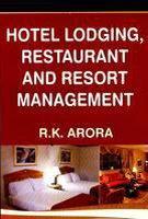 9788131310212: Hotel Lodging, Restaurant And Resort Management