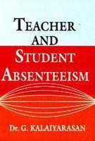Teacher and Student Absenteeism: Kalaiyarasan G.