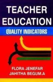 Teacher Education : Quality Indicators: Flora Jenefar and