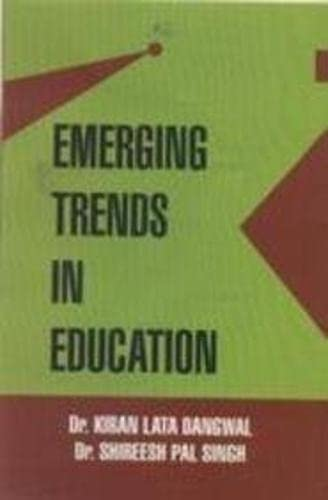 Emerging Trends in Education: Singh Shireesh Pal