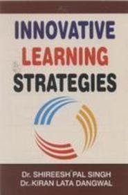 Innovative Learning Strategies: Shireesh Pal Singh