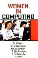 Women in Computing: L.N. Umadevi,M. Suriya,R. Vijay Arumugam,S. Balakrishnam,V. Ganesh,V. ...