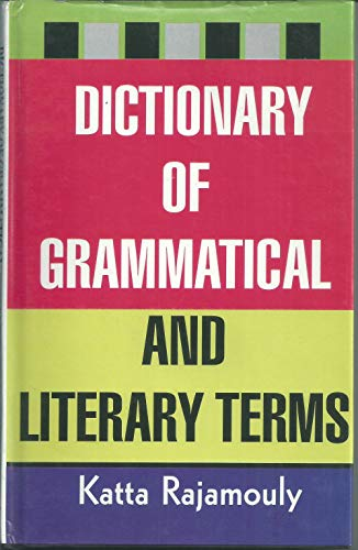 A Dictionary of Grammatical and Literary Terms: Katta Rajamouly