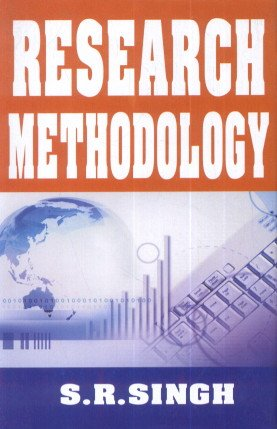 Research Methodology: S.R. Singh
