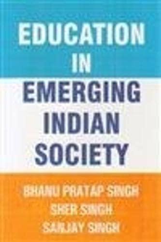 Education in Emerging Indian Society: B.P. Singh,S. Singh,Sanjay Singh