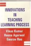 Innovations in Teaching Learning Process: Vikas Kumar, Reena