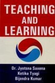 Teaching and Learning: Jyotsna Saxena, Ketika