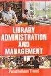 Library Administration and Management: Tiwari Purushotham