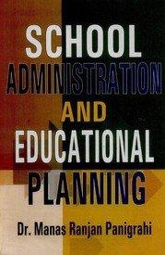 School Administration and Education Planning: Manas Ranjan Panigrahi