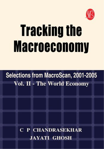 9788131400593: Tracking the Macroeconomy: Selections from macroScan, 2001-2005 Vol II-The World Economy