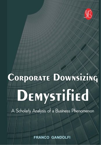 9788131401712: Corporate Downsizing Demystified: A Scholarly Analysis of A Business Phenomenon