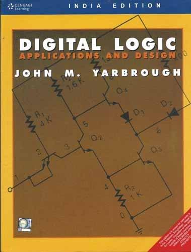 Digital Logic Applications and Design: John M. Yarbrough