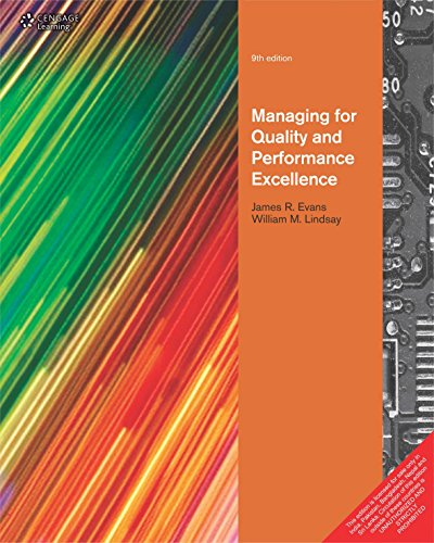 Managing for Quality and Performance Excellence (Ninth Edition): James R. Evans,William M. Lindsay