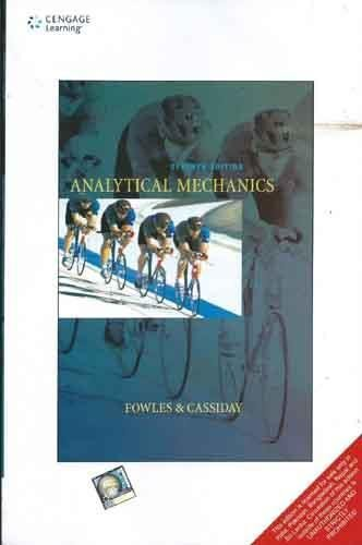 Analytical Mechanics (Seventh Edition): Grant R. Fowles