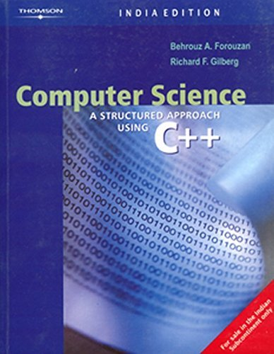 Computer Science: A Structured Approach Using C++: Behrouz A. Forouzan,Richard F. Gilberg