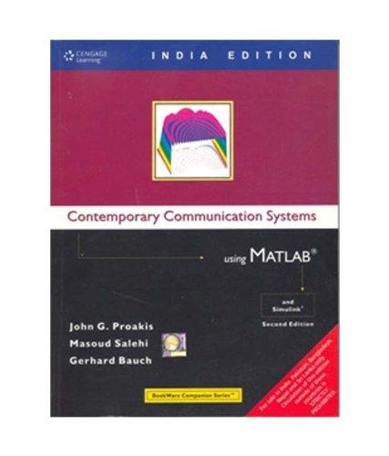 Contemporary Communication Systems using MATLAB: John G. Proakis,Masoud