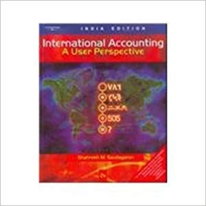 International Accounting: A User Perspective (Second Edition), (Indian Edition): Shahrokh M. ...