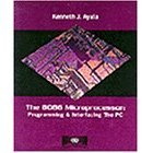 The 8086 Microprocessor :Programming & Interfacing the PC: Kenneth Ayala