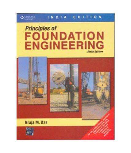 Principles of Foundation Engineering 6th Edition: Das, Braja M.