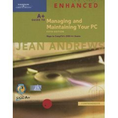 A+ Guide to Managing and Maintaining Your PC: Jean Andrews