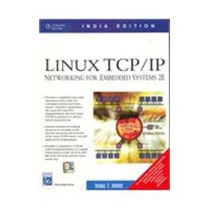 Linux TCP/IP Networking for Embedded Systems: Thomas F. Herbert