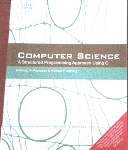 9788131503638: Computer Science : A Structured Programming Approach Using C (Pune University)