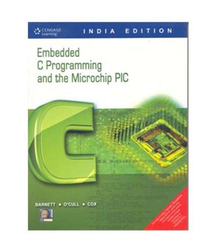 9788131505274: EMBEDDED C PROGRAMMING & THE MICROCHIP PIC [Paperback] [Jan 01, 2008] Barnett