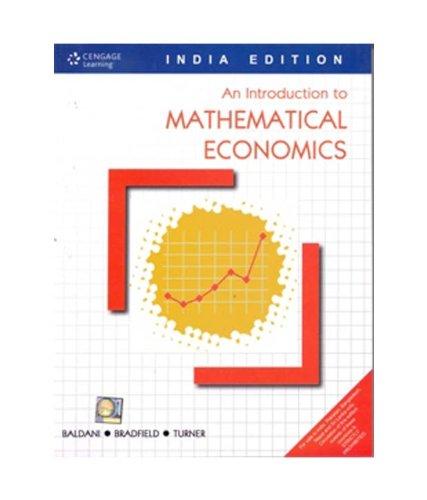 An Introduction to Mathematical Economics: James Bradfield,Jeffrey Baldani,Robert W. Turner