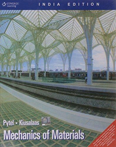 Mechanics of Materials (India Edition): Andrew Pytel,Jaan Kiusalaas