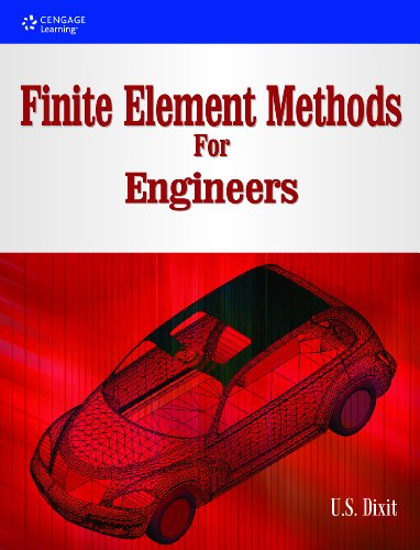 Finite Element Methods for Engineers: U.S. Dixit