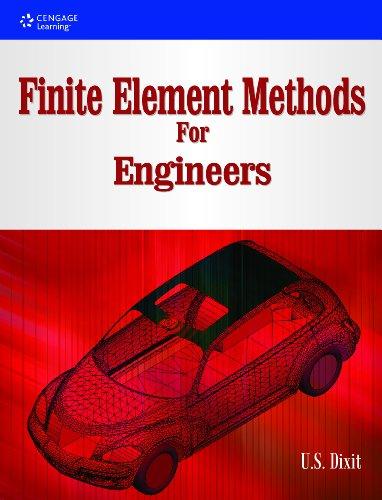 Finite Element Methods for Engineers: U.S. Dixit