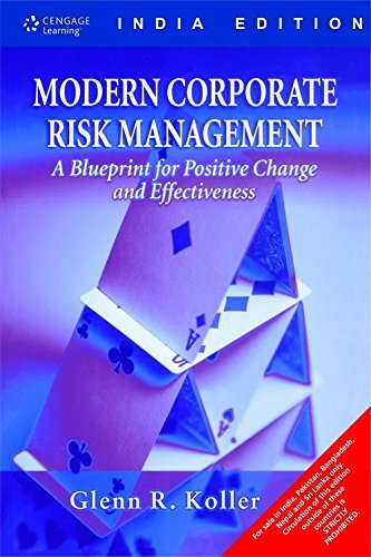 Modern Corporate Risk Management: A Blueprint for Positive Change and Effectiveness: Glenn R. ...