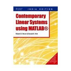 Contemporary Linear Systems Using MATLAB: Donald E. Kirk,Robert D. Strum