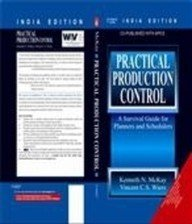 Practical Production Control: A Survival Guide for: Kenneth N. McKay,Vincent