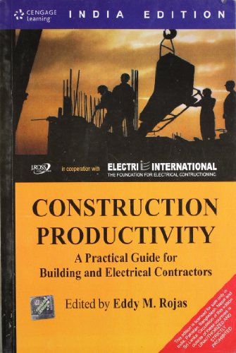 Construction Productivity: A Practical Guide for Building and Electrical Contractors (India Edition...