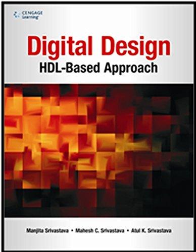 Digital Design: HDL-Based Approach: Atul K. Srivastava,Mahesh C. Srivastava,Manjita Srivastava