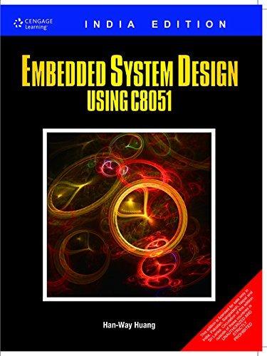 Embedded System Design using C8051: Han-Way Huang