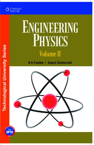 Engineering Physics (for UPTU), Volume 2: B.K. Pandey,S. Chaturvedi