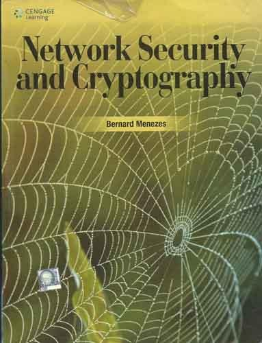 Network Security and Cryptography: Bernard L. Menezes
